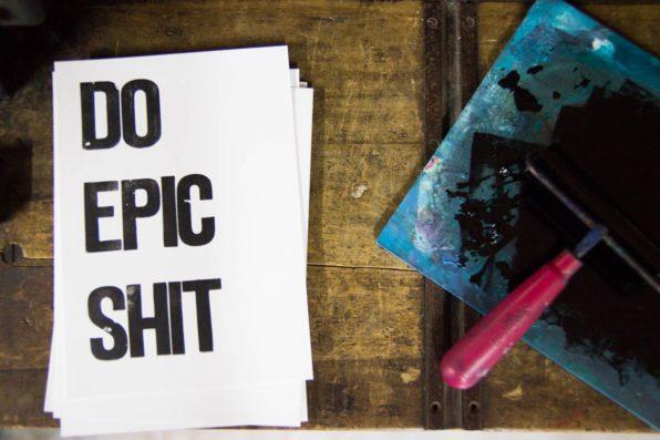 Do Epic Shit woodtype print
