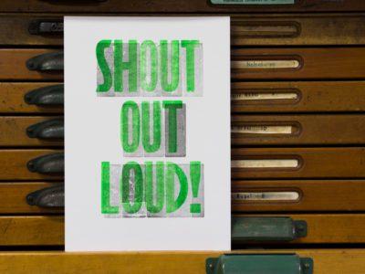 Letterpress print Shout out Loud